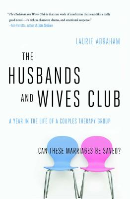 The Husbands and Wives Club: A Year in the Life of a Couples Therapy Group - Abraham, Laurie