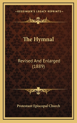 The Hymnal: Revised and Enlarged (1889) - Protestant Episcopal Church