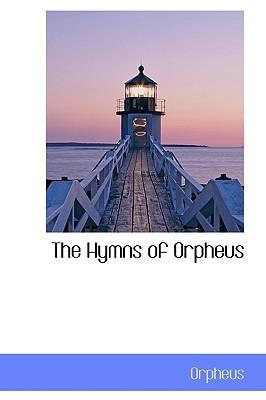 The Hymns of Orpheus - Orpheus