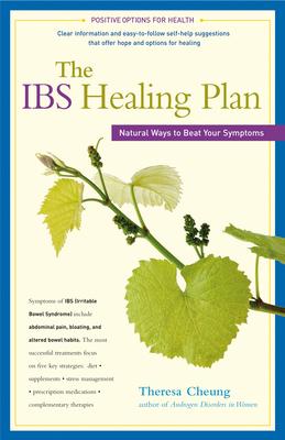 The Ibs Healing Plan: Natural Ways to Beat Your Symptoms - Cheung, Theresa
