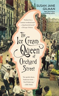 The Ice Cream Queen of Orchard Street - Gilman, Susan Jane
