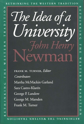 The Idea of a University - Newman, John Henry, and Turner, Frank M (Editor)