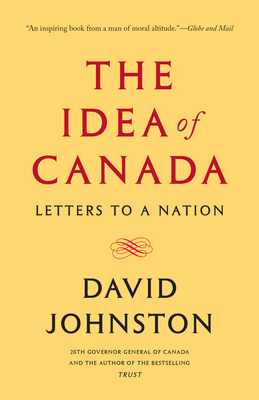 The Idea of Canada: Letters to a Nation - Johnston, David