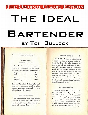 The Ideal Bartender, by Tom Bullock - The Original Classic Edition - Bullock, Tom
