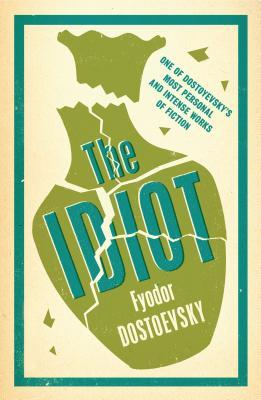 The Idiot - Dostoevsky, Fyodor, and Avsey, Ignat (Translated by)