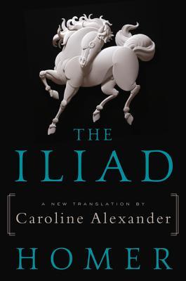 The Iliad: A New Translation - Homer