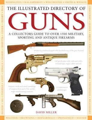 The Illustrated Directory of Guns - Miller, David