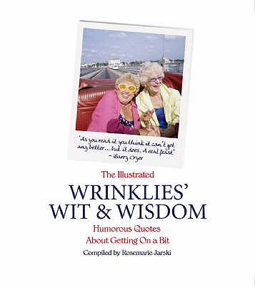 The Illustrated Wrinklies' Wit and Wisdom: Humorous Quotations on Getting on a Bit - Jarski, Rosemarie