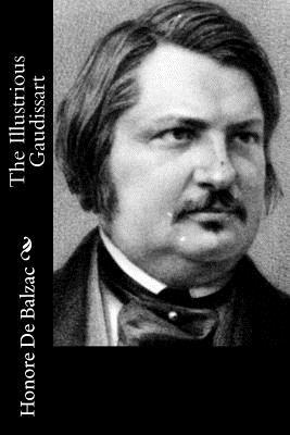 The Illustrious Gaudissart - De Balzac, Honore, and Wormeley, Katharine Prescott (Translated by)
