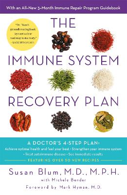 The Immune System Recovery Plan: A Doctor's 4-Step Program to Treat Autoimmune Disease - Blum, Susan