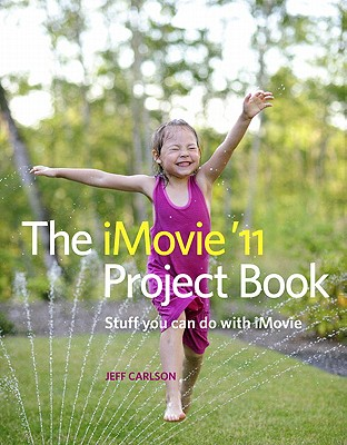 The iMovie '11 Project Book - Carlson, Jeff