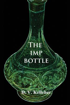 The Imp Bottle - Kelleher, D V