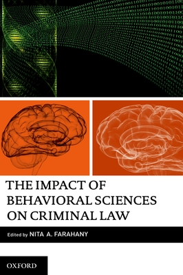 The Impact of Behavioral Sciences on Criminal Law - Farahany, Nita (Editor)