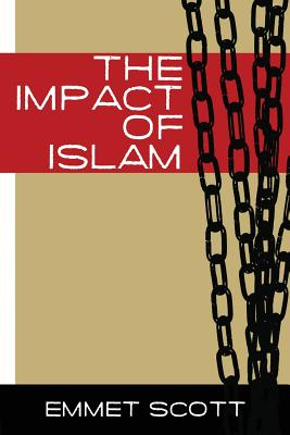 The Impact of Islam - Scott, Emmett