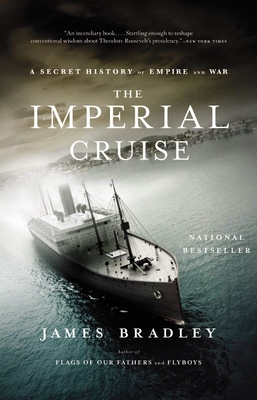 The Imperial Cruise: A Secret History of Empire and War - Bradley, James