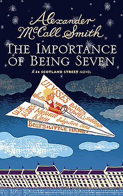 The Importance of Being Seven: 44 Scotland Street - McCall Smith, Alexander