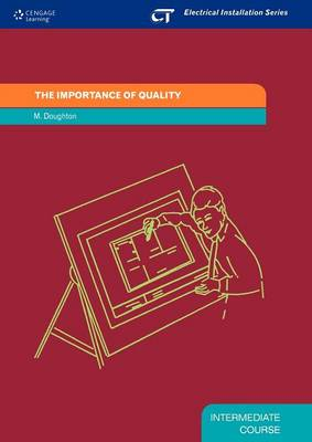 The Importance of Quality: Electrical Installation Series: Intermediate Course - Doughton, Malcom