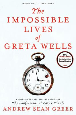 The Impossible Lives of Greta Wells - Greer, Andrew Sean