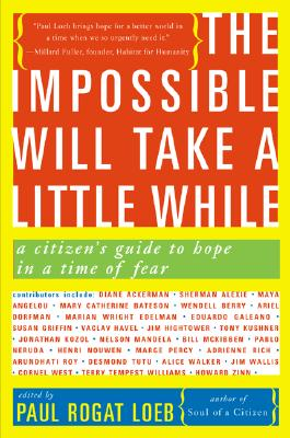 The Impossible Will Take a Little While: A Citizen's Guide to Hope in a Time of Fear - Loeb, Paul