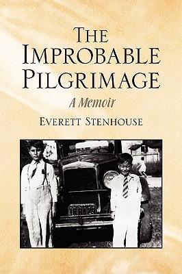 The Improbable Pilgrimage - Stenhouse, Everett