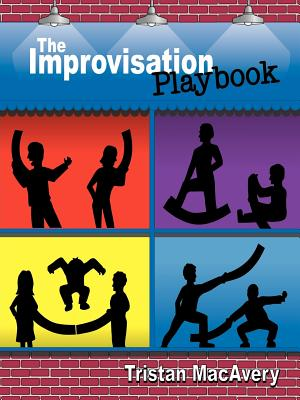 The Improvisation Playbook - Macavery, Tristan