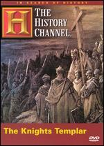 The In Search of History: The Knights Templar