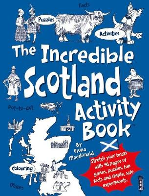 The Incredible Scotland Activity Book - MacDonald, Fiona