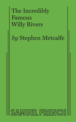 The Incredibly Famous Willy Rivers - Metcalfe, Stephen