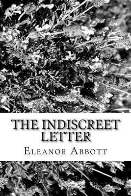 The Indiscreet Letter - Abbott, Eleanor Hallowell
