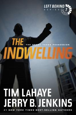 The Indwelling: The Beast Takes Possession - LaHaye, Tim, Dr.