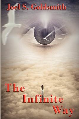 The Infinite Way - Goldsmith, Joel S