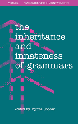The Inheritance and Innateness of Grammars - Gopnik, Myrna (Editor)