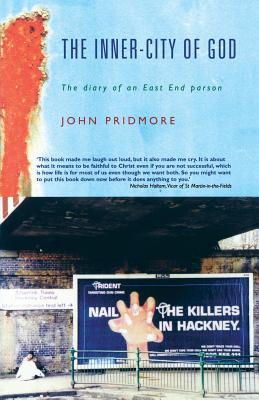 The Inner-city of God: The Diary of an East End Parson - Pridmore, John
