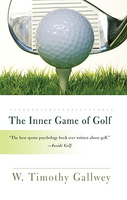 The Inner Game of Golf - Gallwey, W Timothy