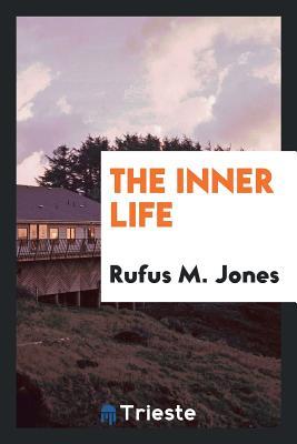 The Inner Life - Jones, Rufus M