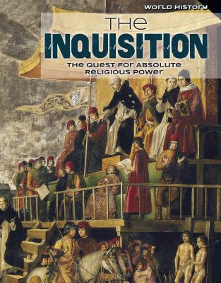 The Inquisition: The Quest for Absolute Religious Power - Bartolotta, Kenneth