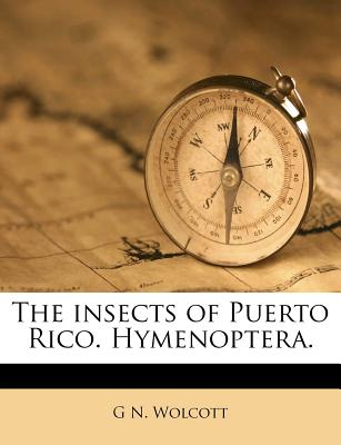 The Insects of Puerto Rico. Hymenoptera. - Wolcott, G N