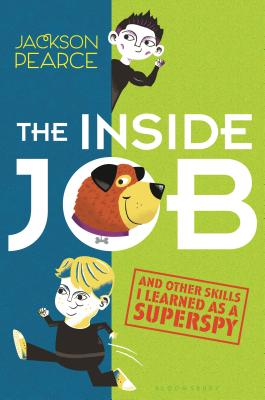 The Inside Job: (And Other Skills I Learned as a Superspy) - Pearce, Jackson