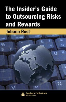 The Insider's Guide to Outsourcing Risks and Rewards - Rost, Johann
