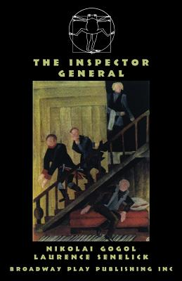 The Inspector General - Gogol, Nikolai, and Senelick, Laurence, Mr. (Translated by)