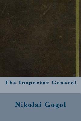 The Inspector General - Gogol, Nikolai