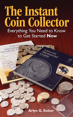 The Instant Coin Collector - Sieber, Arlyn