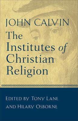 The Institutes of Christian Religion - Calvin, John