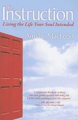 The Instruction: Living the Life Your Soul Intended - MacLeod, Ainslie