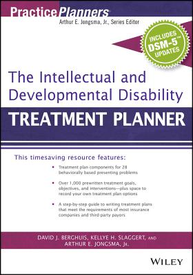 The Intellectual and Developmental Disability Treatment Planner, with Dsm 5 Updates - Jongsma, Arthur E, Jr., and Berghuis, David J, M.A., L.L.P., and Slaggert, Kellye H