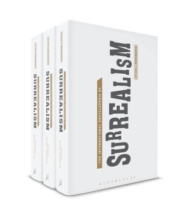 The International Encyclopedia of Surrealism: Three-volume set - Richardson, Michael (Editor), and Ades, Dawn (Editor), and Fijalkowski, Krzysztof (Editor)