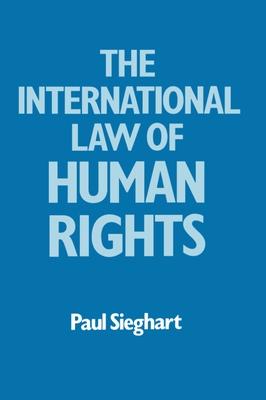 The International Law of Human Rights - Sieghart, Paul