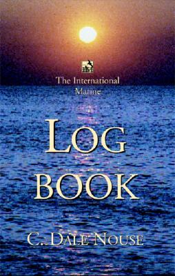 The International Marine Log Book - Nouse, C Dale