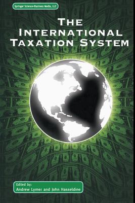 The International Taxation System - Lymer, Andrew (Editor), and Hasseldine, John (Editor)