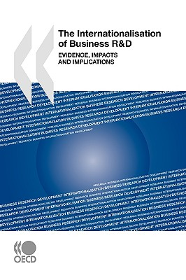 The Internationalisation of Business R&d: Evidence, Impacts and Implications - Oecd Publishing